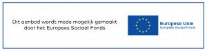 Dit aanbod wordt mede mogelijk gemaakt door het Europees Sociaal Fonds
